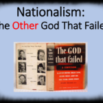 Nationalism: The Other God That Failed