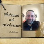 What caused such radical change