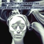 Indoctrination and the insular reinforcement of ideologies